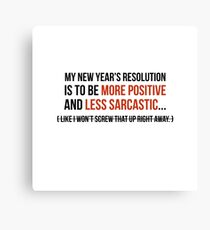 New Year - Sarcastic new year resolution Canvas Print