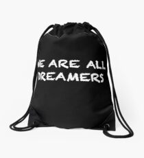 We are all dreamers Drawstring Bag