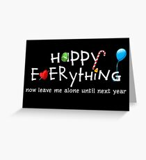 Happy Everything Greeting Card
