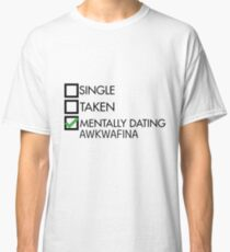 mentally dating awkwafina Classic T-Shirt