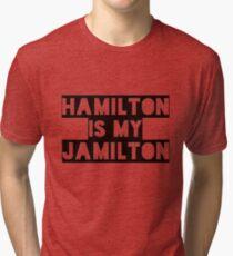 hamilton is my jamilton Tri-blend T-Shirt