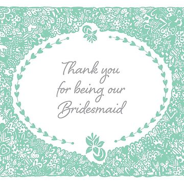 Thank you for being our bridesmaid by sharonlangdon