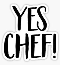 Yes Chef! Sticker & T-Shirt - Gift For Chef Baker Sticker