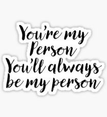 Pegatina You're My Person You'll Always Be My Person Sticker & T-Shirt - Gift For Couple
