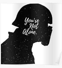 You're Not Alone - Kylo (space) Poster