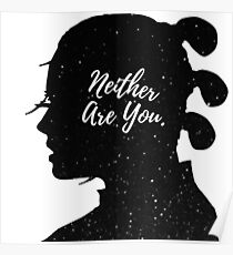 Neither Are You - Rey (space) Poster