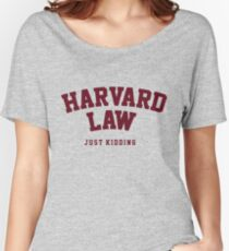 Harvard Law Just Kidding Women's Relaxed Fit T-Shirt