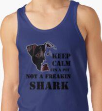 keep calm its a pit bull not a freakin shark Tank Top