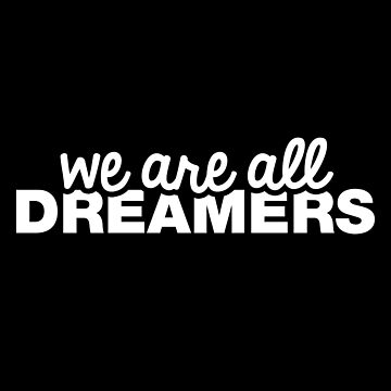 We Are All Dreamers by fishbiscuit