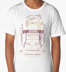 I have sewing machine and I sew all the time Long T-Shirt