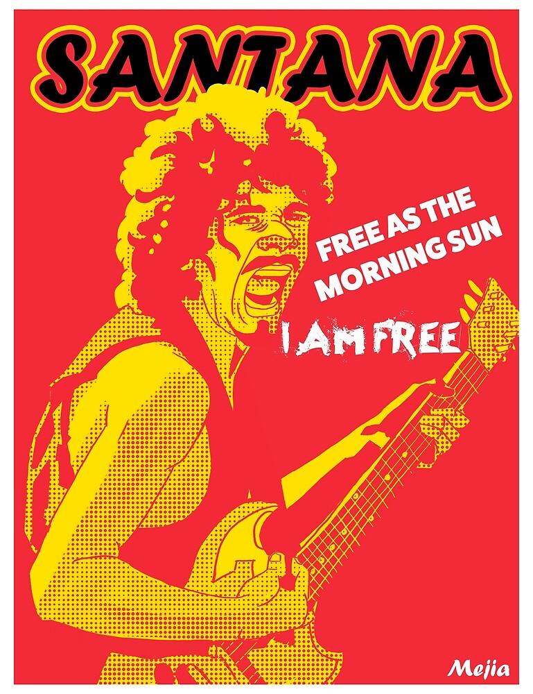 Santana / I AM FREE by mejiadesigns