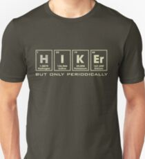 Hiker but only periodically Unisex T-Shirt
