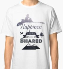 Into the Wild - Happiness is only real when Shared Classic T-Shirt