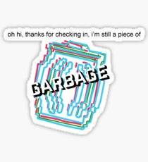 still a piece of garbage vine Sticker