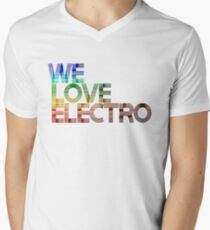 We love Electro Techno Drum and Bass Trance Men's V-Neck T-Shirt