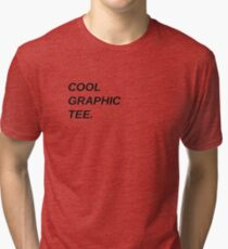 Cool Graphic Tee Tri-blend T-Shirt