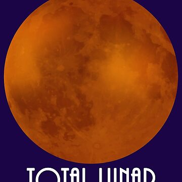 Blood Moon. Total Lunar Eclipse. 31st January 2018. Awesome Total Lunar Eclipse.. Great on shirts, sweatshirts,mugs, vests, jackets for Birthday for kids, dad, mom, students,friends by Mia-Kara