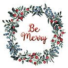 Be Merry! Christmas Wreath with Berries  by tanjica