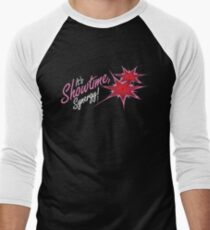 It's Showtime, Synergy! T-Shirt