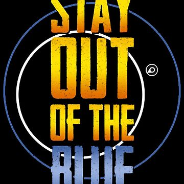 PUBG-Stay out of the blue by TurretedSloth