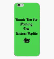 Thank you for nothing, you useless reptile iPhone Case