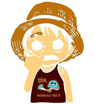 Die monday Die Luffy by Jocker