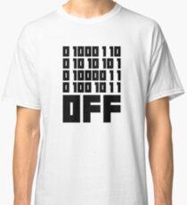 Fuck Off - Binary Code Classic T-Shirt