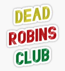 Dead Robins Club Sticker