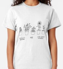 Plants Are Friends Classic T-Shirt