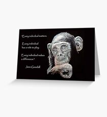 A Jane Goodall quote Greeting Card