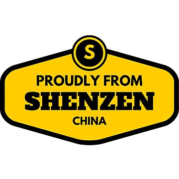 Proudly From Shenzen China by flylikeakiwinz