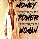 Al Pacino - Money, Power, Woman  by Razmanian Designs