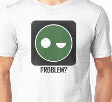 Superintendent PROBLEM? Unisex T-Shirt