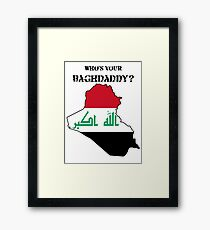 Who's Your Baghdaddy? (Flag) Framed Print