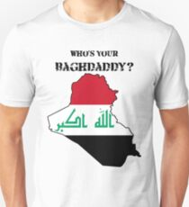 Who's Your Baghdaddy? (Flag) T-Shirt