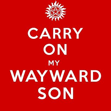 Carry on (My wayward son) by AthenaLeonti