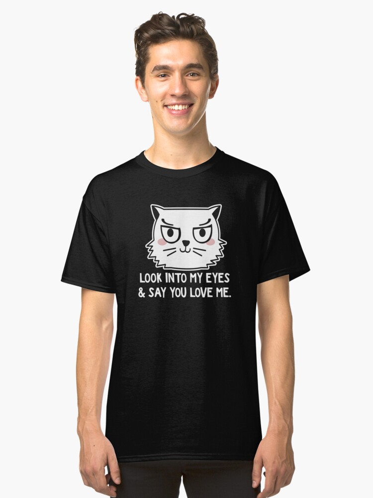 look into my eyes say i love you funny valentines day shirt gift
