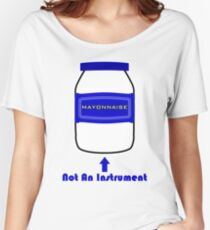 Mayonnaise Is Not An Instrument - Spongebob Squarepants Women's Relaxed Fit T-Shirt