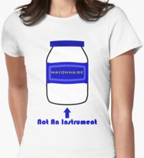 Mayonnaise Is Not An Instrument - Spongebob Squarepants Women's Fitted T-Shirt