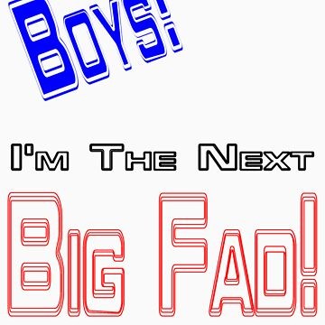 Next Big Fad -Boys by OurKev