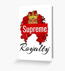 Supreme Royalty Greeting Card