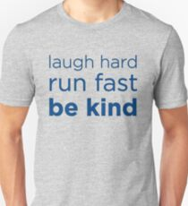 Laugh hard, Run Fast, Be kind - 12th Doctor final words Unisex T-Shirt