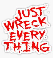 Just Wreck Everything Bright Red Grunge Graffiti Sticker