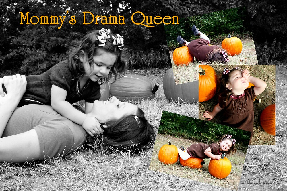 Mommy's Little Drama Queen by crystalrene78