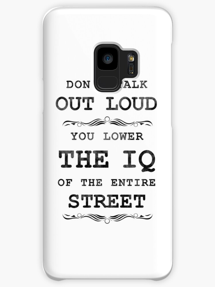 Don't Talk Out Loud - You Lower the IQ of the Entire Street by Anikinsen