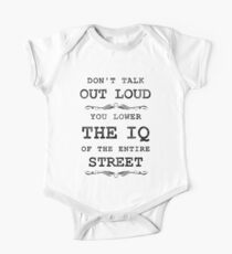 Don't Talk Out Loud - You Lower the IQ of the Entire Street One Piece - Short Sleeve