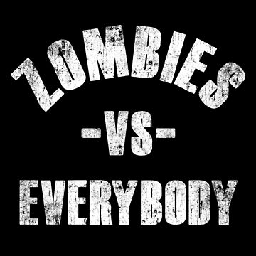 Zombies VS Everybody by MakeWayGFX