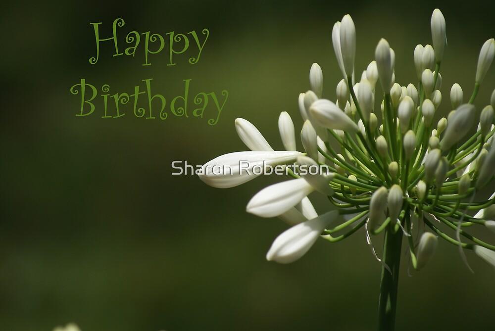 Happy Birthday White Flower by Sharon Robertson