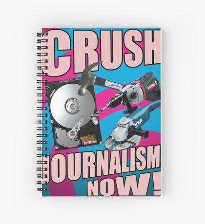 CRUSH JOURNALISM NOW! Spiral Notebook