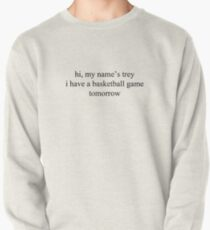 hi, my name's trey - vine quote Pullover